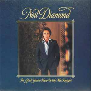 Diamond, Neil - I'm Glad You're Here With Me Tonight - LP - Vinyl - LP