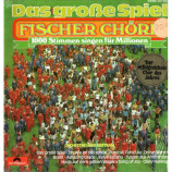 Fischer-Chöre - Das Große Spiel - LP