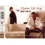 McKay,Marvin feat. T Seven - Ohne Dich (Schlaf Ich Heut Nacht Nicht Ein) - CD Maxi Single
