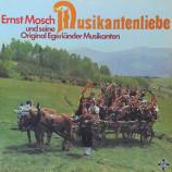 Mosch, Ernst & Original Egerländer Musikanten - Musikantenliebe - LP