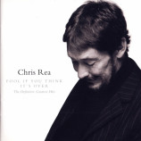 Rea, Chris - Fool If You Think It's Over (The Definitive Greatest Hits) - CD