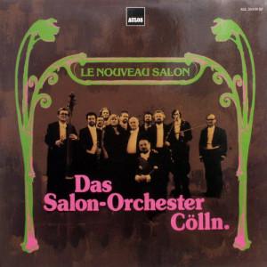 Salon-Orchester Cölln - Le Nouveau Salon - LP - Vinyl - LP