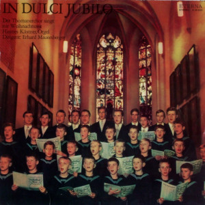 Thomanerchor Leipzig - In Dulci Jubilo - LP - Vinyl - LP