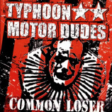 Typhoon Motor Dudes - Common Loser - CD