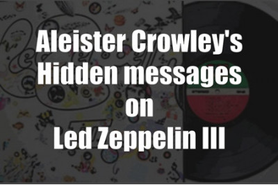 Aleister Crowley's Hidden messages on Led Zeppelin III | e