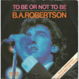 B. A. Robertson - To Be Or Not To Be - 7