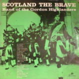 Band Of The Gordon Highlanders - Scotland The Brave - LP