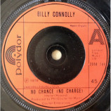 Billy Connolly - It's No Gotta Name / No Chance (No Charge) - 7