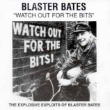 Blaster Bates - Watch Out For The Bits - LP