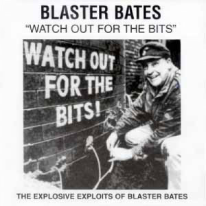 Blaster Bates - Watch Out For The Bits - LP - Vinyl - LP