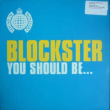 BLOCKSTER - YOU SHOULD BE - 12