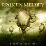 Broken Melody - Mirroring Identities - CD