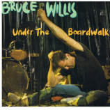 Bruce Willis - Under The Boardwalk - 7