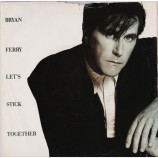 Bryan Ferry - Let's Stick Together - 7