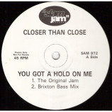 Closer Than Close - You Got A Hold On Me - 12