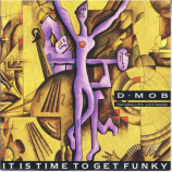 D Mob - It Is Time To Get Funky - 7