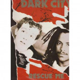 Dark City - Rescue Me - 12