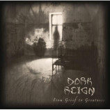 Dark Reign - From Grief To Greatness - CD