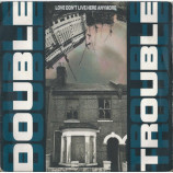 Double Trouble - Love Don't Live Here Anymore - 7