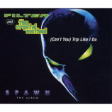 Filter And The Crystal Method - (Can't You) Trip Like I Do - CD