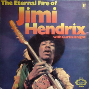 Jimi Hendrix With Curtis Knight - The Eternal Fire Of Jimi Hendrix - 12