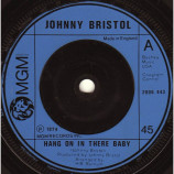 Johnny Bristol - Hang On In There Baby - 7