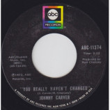 Johnny Carver - You Really Haven't Changed / Treat A Lady Like Tra - 7