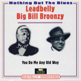 Leadbelly / Big Bill Broonzy - You Do Me Any Old Way - CD