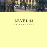 Level 42 - Children Say - 7