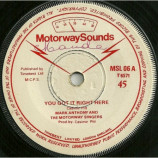 Mark Anthony And The Motorway Singers - You Got It Right Here - 7