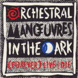 Orchestral Manoeuvres In The Dark - (Forever) Live And Die - 7