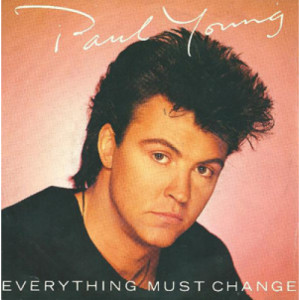 Paul Young - Everything Must Change - 7