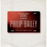 PHILIP BAILEY - How Can I Rely On You - 12