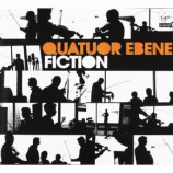 Quatuor Ebene - Fiction - CD