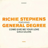 Richie Stephens featuring General Degree - Come Give Me Your Love / Girls Galore - 12