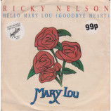 Ricky Nelson - Hello Mary Lou (Goodbye Heart) - 7