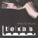 Texas - White On Blonde - CD