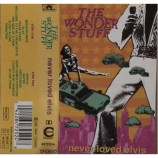 The Wonder Stuff ‎ - Never Loved Elvis - Cassette
