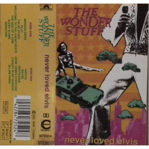 The Wonder Stuff ‎ - Never Loved Elvis - Cassette - Tape - Cassete