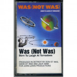 Was (Not Was) - Born To Laugh At Tornadoes - Cassette