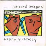Altered Images - Happy Birthday - Vinyl 7 Inch