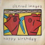 Altered Images - Happy Birthday - Vinyl 7 Inch
