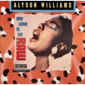 "Alyson Williams - My Love Is So Raw - Vinyl 12 Inch - Vinyl - 12"""