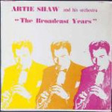Artie Shaw And His Orchestra - The Broadcast Years - Vinyl Album