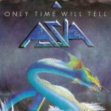 Asia - Only Time Will Tell - Vinyl 7 Inch