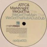 ATFC & Mark Knight - We Got Tha - Vinyl 12 Inch