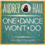 Audrey Hall - One Dance Won't Do - Vinyl 12 Inch