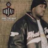 B.B. Jay - Don't Be Mad (Who Da' Blame) - Vinyl 12 Inch