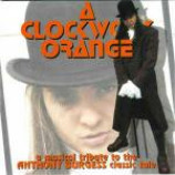 Band Of Pain - A Clockwork Orange - A Musical Tribute To The Anthony Burgess Classic Tale - CD