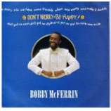 Bobby McFerrin - Don't Worry, Be Happy - Vinyl 7 Inch